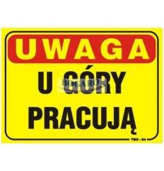 Znak tablica UWAGA U GÓRY...